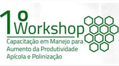 1º Whorkshop Capacitação em Manejo para Aumento da Produtividades Apícola e Polinização